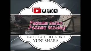 Lagu Karaoke YUNI SHARA#KAU SELALU DI HATIKU