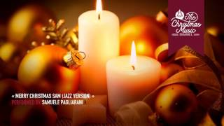 « Merry Christmas Sam (Jazz Version) » by Samuele Pagliarani #christmasmusic #christmassongs