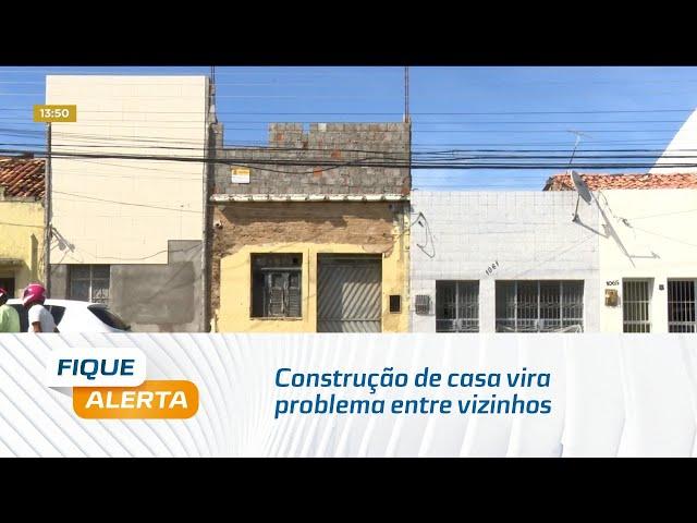 Construção de casa vira problema entre vizinhos
