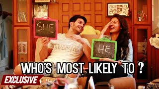 Harshita Gaur & Param Singh | Who's most likely to?