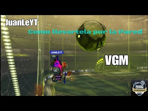 Rocket League  |  Como llevartela desde la pared y marcar  |  TUTORIAL BASICO