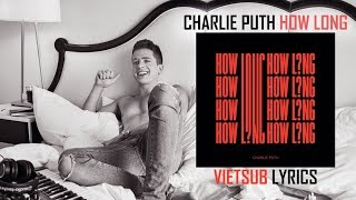 Download Lagu [Vietsub - Lyrics] How Long - Charlie Puth Mp3