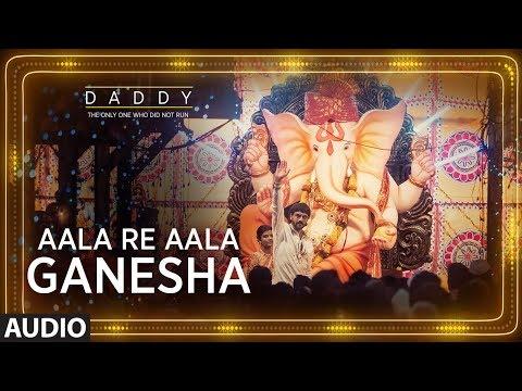 Daddy: Aala Re Aala Ganesha Full Song | Arjun Rampal, Aishwarya Rajesh