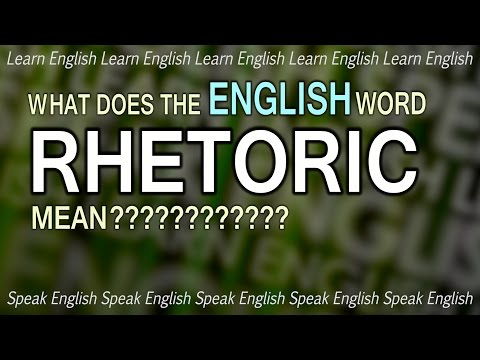 What does RHETORIC mean? What is the meaning of rhetoric? English word definition.