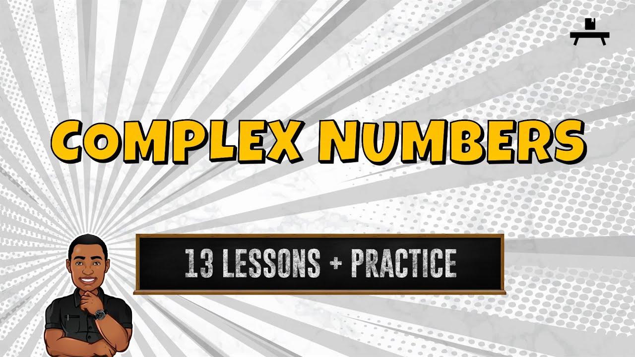 Algebra: Complex Numbers
