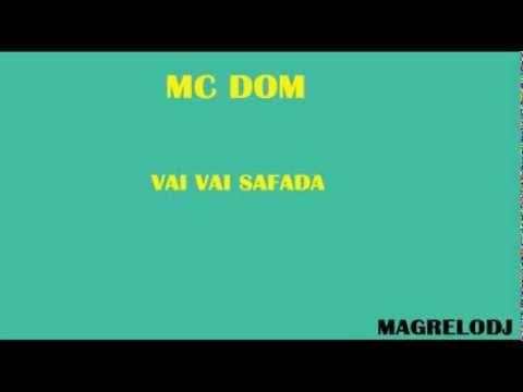 MC DOM - VAI VAI SAFADA (MAGRELODJ)