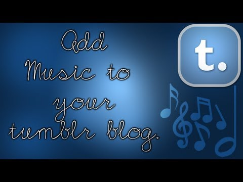 How To: Add Music To Your Tumblr Blog