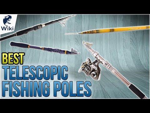 10 Best Telescopic Fishing Poles 2018