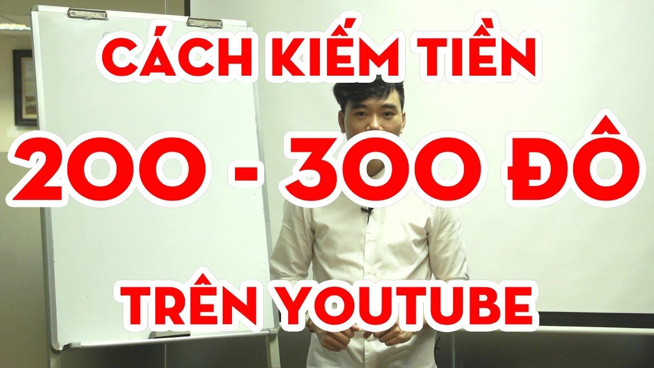 Cách kiếm tiền online 200-300 đô từ youtube phần 1