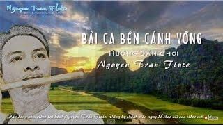 [Hướng Dẫn] Bài Ca Bên Cánh Võng - Hướng dẫn thổi sáo | Nguyen Tran Flute
