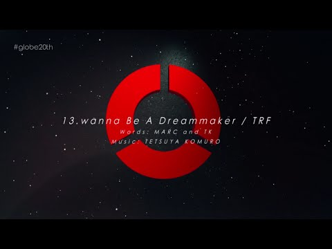 TRF / 「wanna Be A Dreammaker(#globe20th -SPECIAL COVER BEST-)」