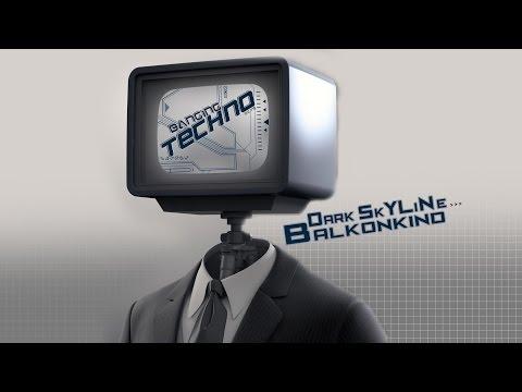 Banging Techno sets .112 - DarK SkYLiNe // Balkonkind