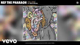 Nef The Pharaoh - Still I Rise (Audio) ft. Rexx Life Raj