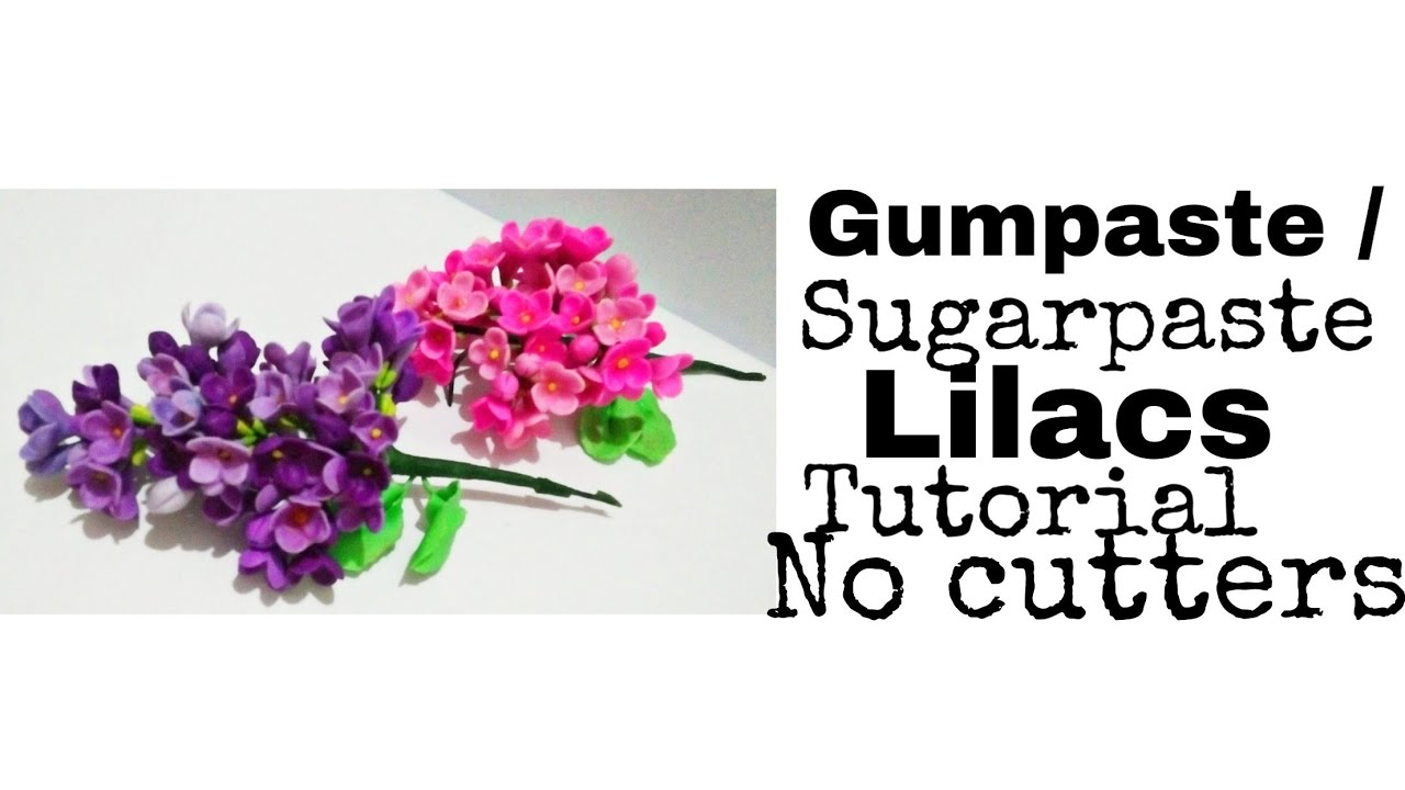 easy Gumpaste flower lilacs tutorial /Sugar flowers ...