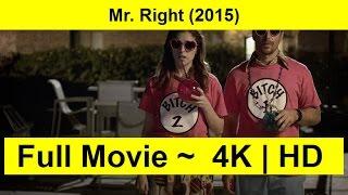 Mr. Right Full Length'MovIE 2015