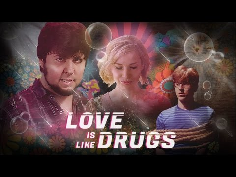 Love Is Like Drugs  -  ft. JonTron & Mike Diva (Full Version)