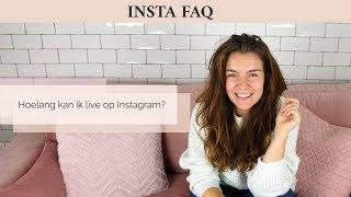 Hoelang kan ik live op Instagram?