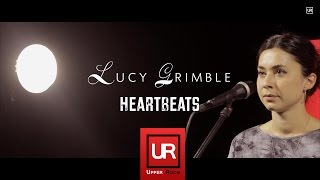 Heartbeats (Unplugged) // Lucy Grimble