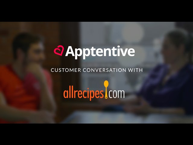 Post for video 'All Recipes Case Study: A Conversation with Apptentive, Extended Version