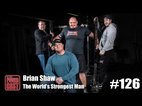 Brian Shaw - The World's Strongest Man | PowerCast #126 | SuperTraining.TV