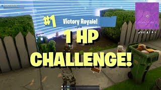 Fortnite Battle Royale - 1 HP Challenge