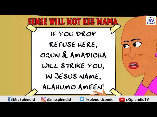 SENSE WILL NOT KEE MAMA