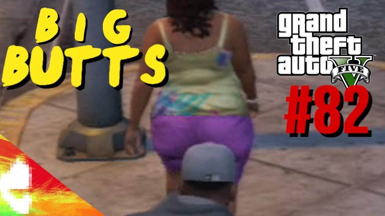 i like big butts! - gta # 82 - youtube