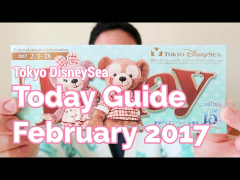 Today Guide at Tokyo DisneySea for February 2017 (Explanation in English)