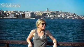 Istanbul: Fashion Destination with Hofit Golan | FashionTV