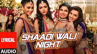 Shaadi Wali Night Full Song with LYRICS - Aditi Singh Sharma | Calendar Girls