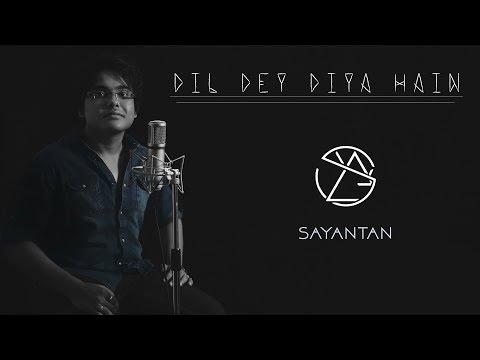 dil-dey-diya-hain-|-unplugged-cover-|-sayantan-|-masti
