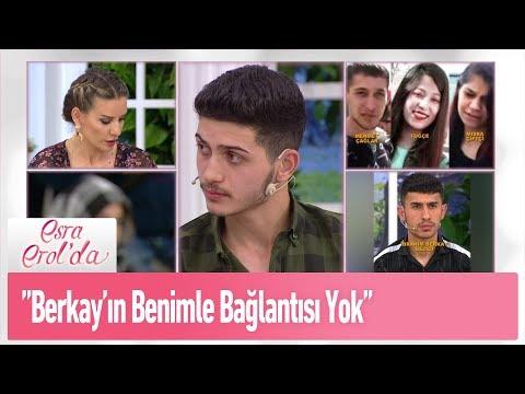 ''Berkay'ın Benimle Bağlantısı Yok'' - Esra Erol'da 7 Mayıs 2019