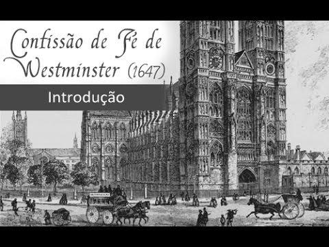 1. Confissão de Fé de Westminster (1647) - Plano de fundo.