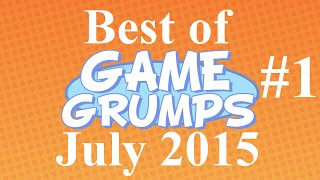 best of game grumps part 1 july 2015