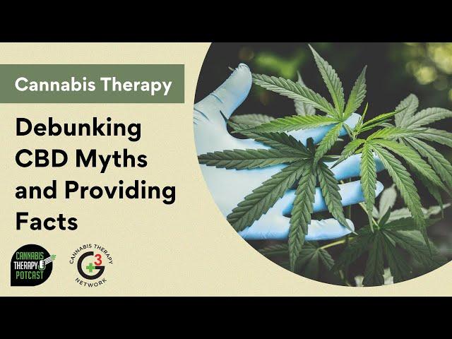 Debunking CBD Myths And Providing Facts