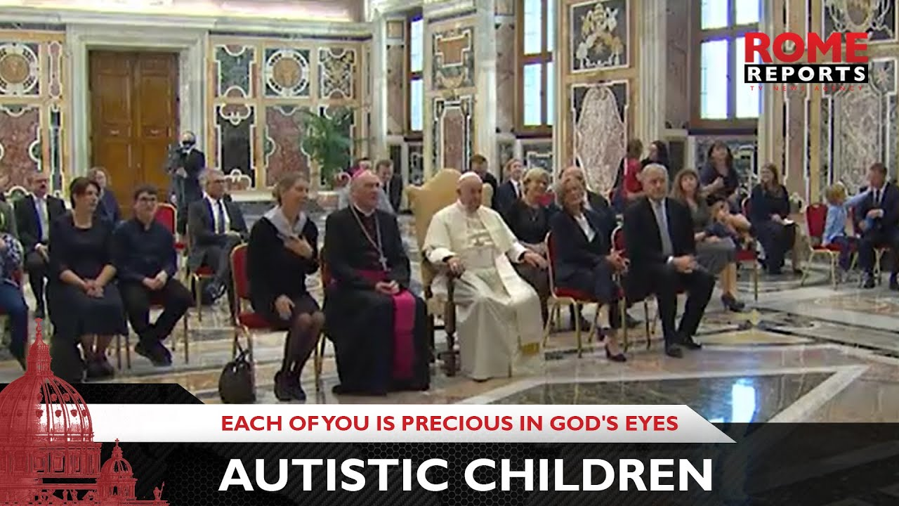 Pope Francis to autistic children: Each of you is precious in God's eyes