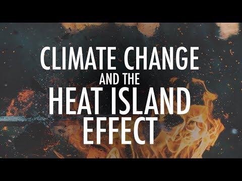 Climate Change and the Heat Island Effect