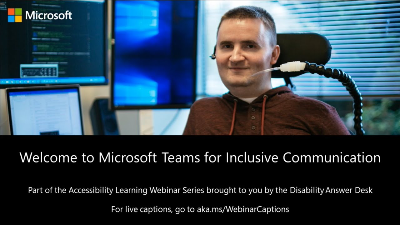 Accessibility Learning Webinar Series: Microsoft Teams for Inclusive Communication