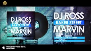 Dj Ross & Marvin - Baker Street (Vankilla & John Run Remix)
