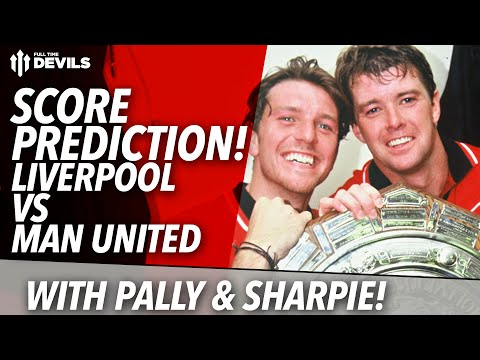 Score Predictions with Pally & Sharpie! - Liverpool vs Manchester United - 동영상