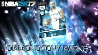 NBA 2k17 Diamond Tony Parker is A GOD!!!!!!!!!!