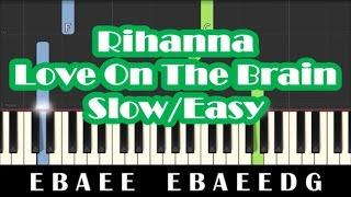 Rihanna - Love On The Brain SLOW Easy Piano Tutorial - How To Play