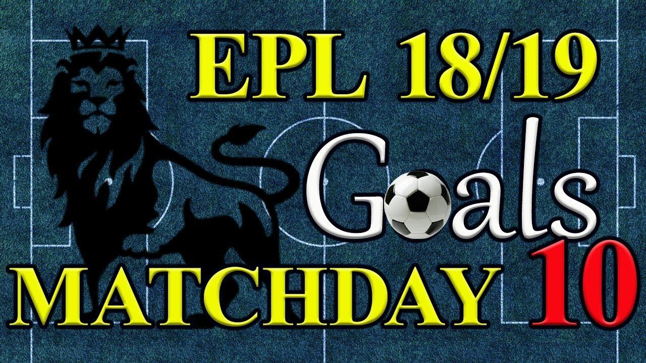 Download EPL Season 18/19 Matchday 10 Goal Highlights