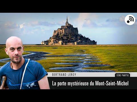 Quantic Planète : Bertrand Leroy - La porte mystérieuse du Mont-St-Michel - Partie 1