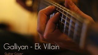 Gambar cover Galliyan (Unplugged)   Ek Villain   Guitar Cover   Ankit Tiwari   Shraddha Kapoor