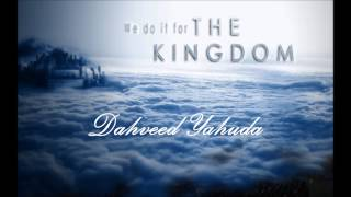 Dahveed Yahuda - We Do It For The Kingdom