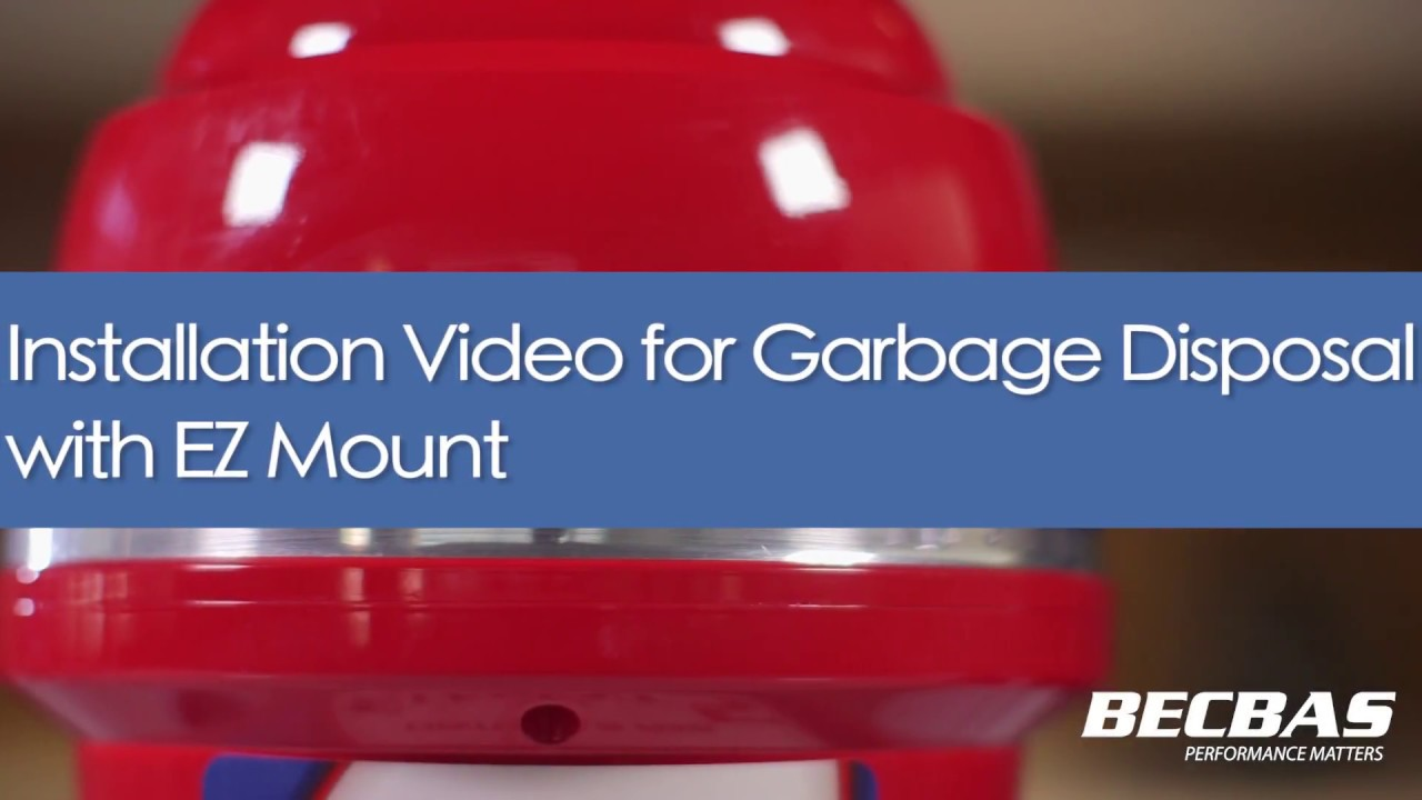 Installation Video for BECBAS ELEMENT Garbage Disposals with EZ ...