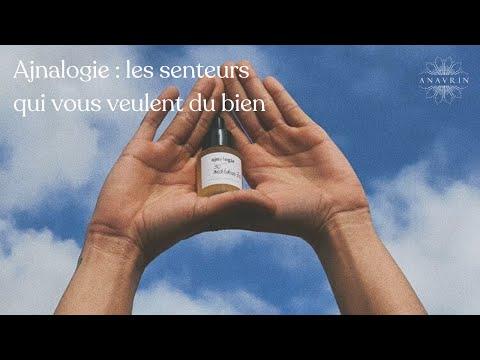 Ajnalogie : les senteurs qui vous veulent du bien - avec Agathe Jacquinet - Anavrin Podcast