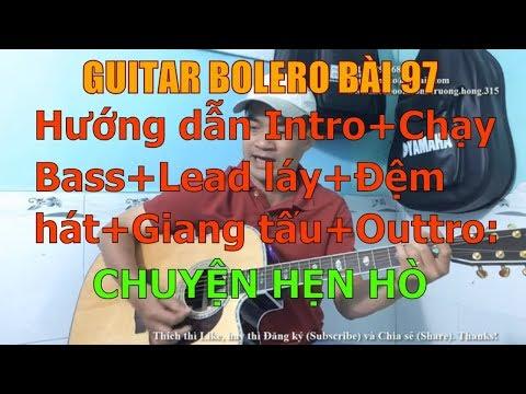 Chuyện Hẹn Hò -  (Hướng dẫn Intro+Chạy Bass+Lead láy+Đệm hát+Giang tấu+Outtro) - Bài 97