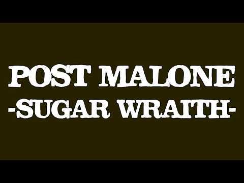 Post Malone - Sugar Wraith (Lyrics/ Lyric Video)